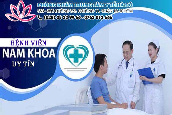 Bệnh viện nam giới uy tín nhất Tp HCM – Địa chỉ vàng chăm sóc sức khỏe phái mạnh