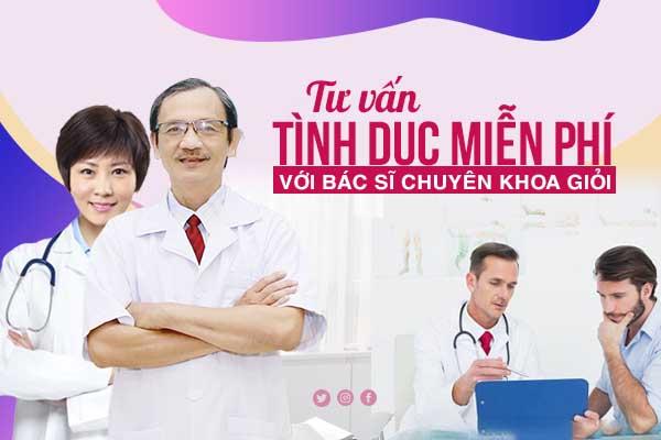 Tư vấn tình dục miễn phí với bác sĩ chuyên khoa giỏi