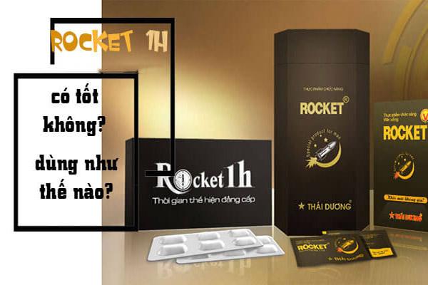 Sự thật về tác dụng của rocket 1h nam giới cần lưu ý!
